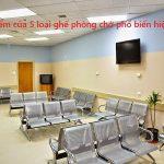 Ưu điểm của 5 loại ghế phòng chờ phổ biến hiện nay