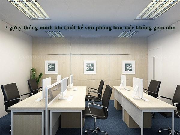 3 gợi ý thông minh khi thiết kế văn phòng làm việc không gian nhỏ