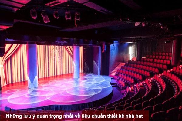 Những lưu ý quan trọng nhất về tiêu chuẩn thiết kế nhà hát bạn cần biết