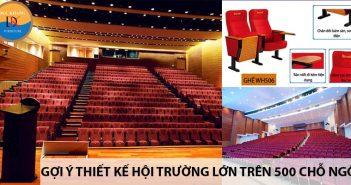 Gợi ý bố trí thiết kế hội trường lớn trên 500 chỗ ngồi 4