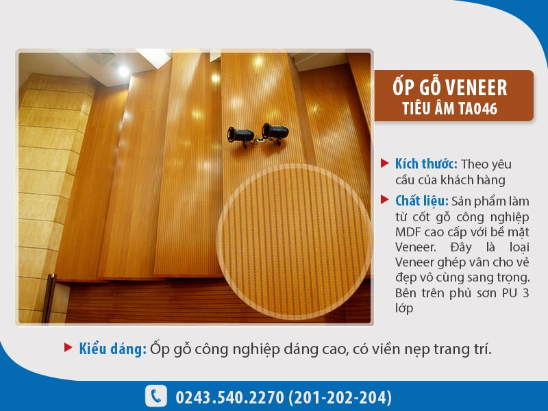 Ốp gỗ veneer tiêu âm TA046 có ưu điểm vượt trội như cách âm, cách nhiệt tốt, mẫu mã hiện đại, bền đẹp, sang trọng