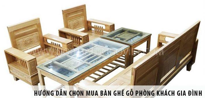 Hướng dẫn chọn mua bàn ghế gỗ phòng khách gia đình