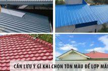 Cần lưu ý gì khi chọn tôn màu để lợp mái nhà?