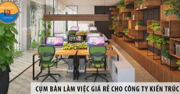 Mua cụm bàn làm việc giá rẻ cho công ty Kiến trúc